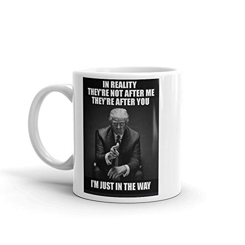 They're Not After Me, They're After You. I'm Just In The Way Trump Meme Coffee Mug