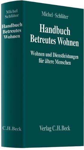 Handbuch Betreutes Wohnen: Wohnen und Dienstleistungen für ältere Menschen