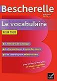 Bescherelle Le vocabulaire pour tous - Ouvrage de référence sur le lexique français (Grand public) - Format Kindle - 7,49 €