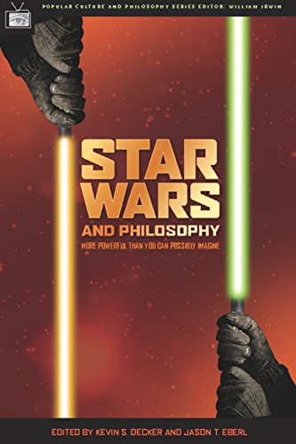 Star Wars and Philosophy: More Powerful than You Can Possibly Imagine (Popular Culture and Philosophy Book 12) by [Kevin S. Decker, Jason T. Eberl, William Irwin]