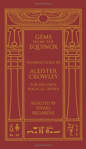 Gems from the Equinox: Instructions by Aleister Crowley for His Own Magical Order