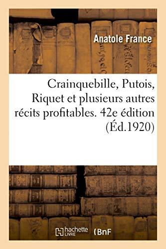 Crainquebille, Putois, Riquet et plusieurs autres récits profitables. 42e édition (Littérature)