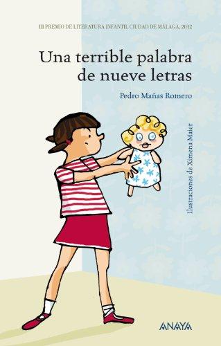 Una terrible palabra de nueve letras (LITERATURA INFANTIL (6-11 años) - Premio Ciudad de Málaga)