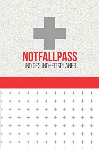 Notfallpass und Gesundheitsplaner: für Arztbesuche, Erste Hilfe, Vorsorgeuntersuchungen, Medikamente, zum Ausfüllen von Gesundheitszustand, ... Familienanamnese + andere medizinischen Daten