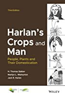 Harlan's Crops and Man: People, Plants and Their Domestication (ASA, CSSA, and SSSA Books)