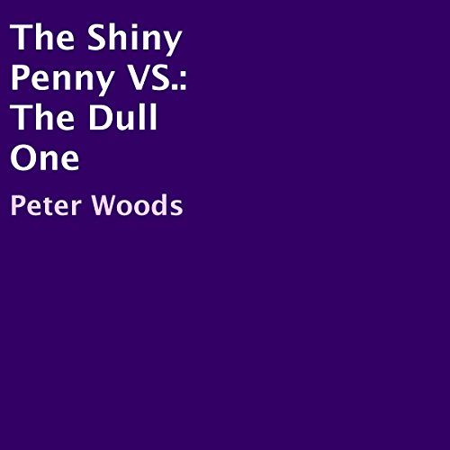 The Shiny Penny vs. The Dull One cover art