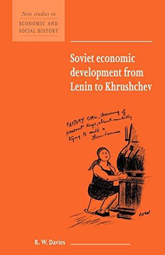Soviet Econ Devel Lenin Khrushchev (New Studies in Economic and Social History, Band 34)