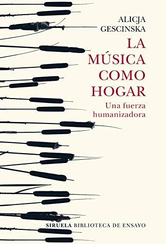 La música como hogar: Una fuerza humanizadora (Biblioteca de Ensayo / Serie...