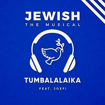 Tumbalalaika (Jewish, the Musical)