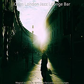 Magical Jazz Piano - Ambiance for London Jazz Lounges