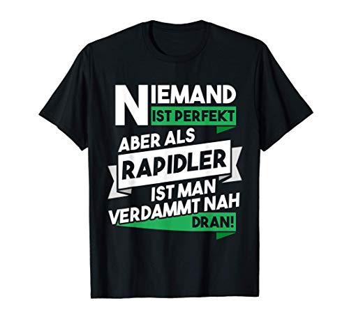 Niemand ist perfekt aber als Rapidler nah dran Geschenk T-Shirt