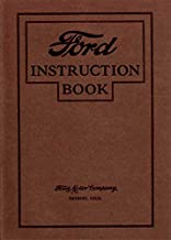 A MUST FOR OWNERS, MECHANICS & RESTORERS - THE 1927 FORD MODEL T OWNERS INSTRUCTION & OPERATING MANUAL - USERS GUIDE - INCLUDING ALL MODELS OF CARS & TRUCKS
