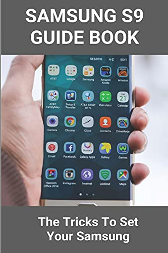 Samsung S9 Guide Book: The Tricks To Set Your Samsung: Samsung Note 9 Case