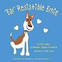"""Ear""Resistible Ernie"