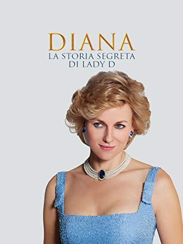 Diana: La storia segreta di Lady D