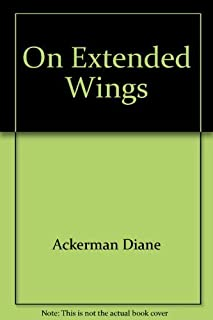 On Extended Wings : An Adventure in Flight