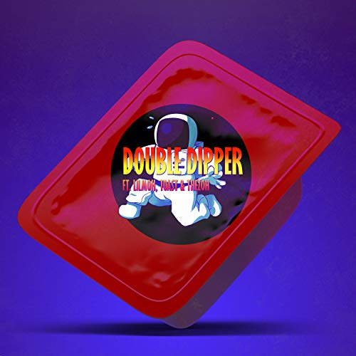 Double Dipper (feat. Lil Moh, Toast & TheZoh) [Explicit]
