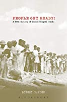 People Get Ready!: A New History of Black Gospel Music by Robert Darden(2005-10-05)