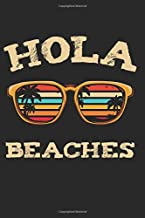 Hola Beaches: Best Summer Beach Gift Ideas Surfing Palm Vacation Holiday Surf Composition College Notebook and Diary to Write In / 120 Pages of Ruled Lined & Blank Paper / 6