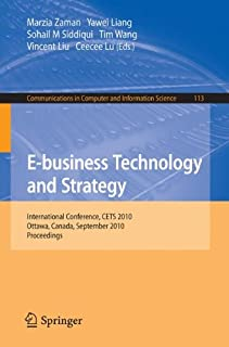 E-business Technology and Strategy: International Conference, CETS 2010, Ottawa, Canada, September 29-30, 2010. Proceedings (Communications in Computer and Information Science)