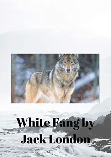 Jack London : White Fang (English Edition)