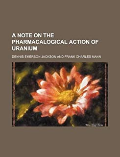 A Note on the Pharmacalogical Action of Uranium