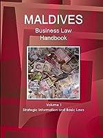 Maldives Business Law Handbook: Strategic Information and Laws