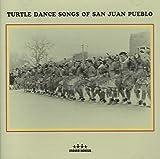 Turtle Dance Songs of San Juan Pueblo