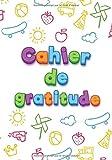 Cahier de gratitude: pour enfants. Mon journal 5 minutes pour garçons et filles pour développer la psychologie positive chez l'enfant