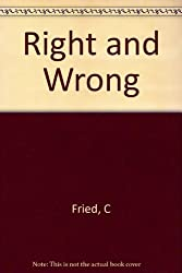 Book cover: Right and Wrong by Charles Fried