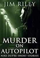 Murder on Autopilot: Premium Large Print Hardcover Edition