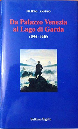 Da Palazzo Venezia al lago di Garda (1936-1945)
