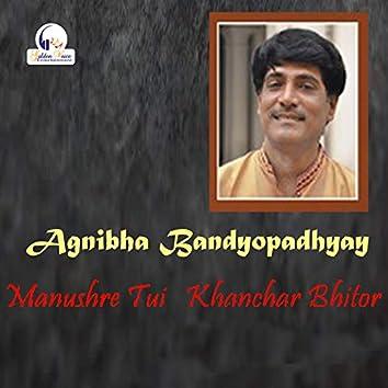 Manushre Tui Khanchar Bhitor - Single