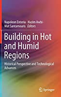 Building in Hot and Humid Regions: Historical Perspective and Technological Advances