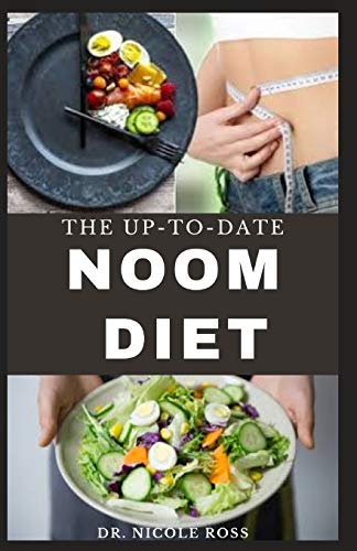 THE UP-TO-DATE NOOM DIET: The ultimate guide to losing weight and resetting your metabolism with easy to prepare recipes and smaple meal plan.