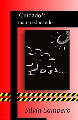 ¡Cuidado!: mamá educando