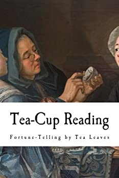 Tea-Cup Reading  Fortune-Telling by Tea Leaves  Fortune Telling - Tea Leaves