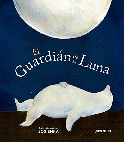 El Guardián de la Luna (ALBUMES ILUSTRADOS) (Tapa dura)