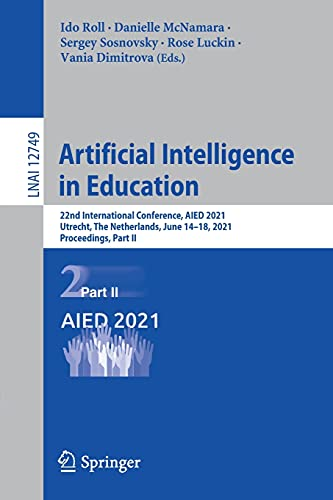 Artificial Intelligence in Education: 22nd International Conference, AIED 2021, Utrecht, The Netherlands, June 14–18, 2021, Proceedings, Part II (Lecture Notes in Artificial Intelligence)