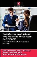 Satisfação profissional dos trabalhadores com deficiência: Clima de Trabalho para Trabalhadores com Deficiência