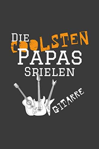 Die coolsten Papas spielen Gitarre: Jahres-Kalender für das Jahr 2021 im DinA-5 Format für Musikerinnen und Musiker Musik Terminplaner