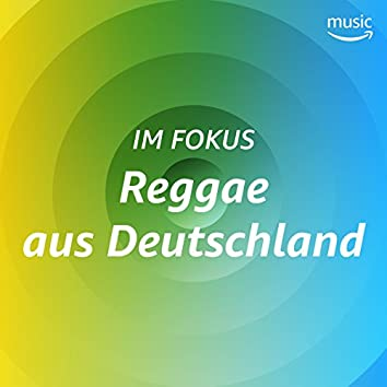Im Fokus: Reggae aus Deutschland