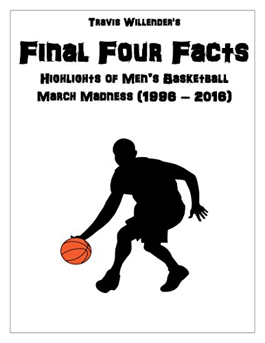 Final Four Facts: Highlights of Men's Basketball March Madness (1996 – 2016) (English Edition)