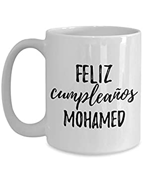 Feliz Cumpleanos Mohamed Mug Spanish Happy Birthday Personalized Name Gift Coffee Tea Cup Large 15 Oz