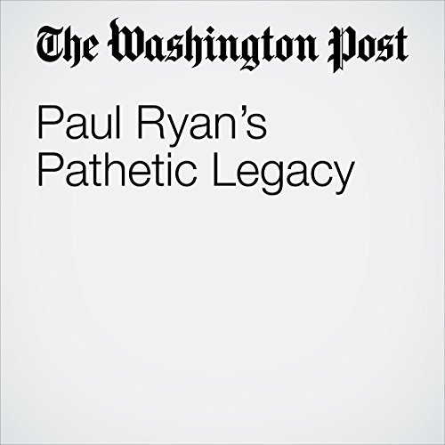 Paul Ryan's Pathetic Legacy copertina