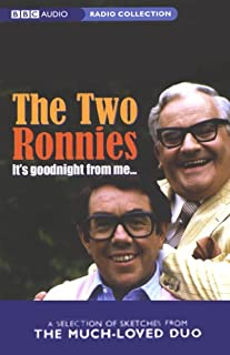The Two Ronnies     It's Goodnight From Me              By:                                                                                                                                 Ronnie Barker,                                                                                        Ronnie Corbett                               Narrated by:                                                                                                                                 Ronnie Barker,                                                                                        Ronnie Corbett                      Length: 2 hrs and 2 mins     16 ratings     Overall 3.8
