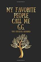 My Favorite People Call Me G.G. (Gorgeous Grandma): Grandmother Journal for Saving Memories (Grandmother Books & Gifts Col...
