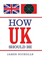 How Uk Should Be