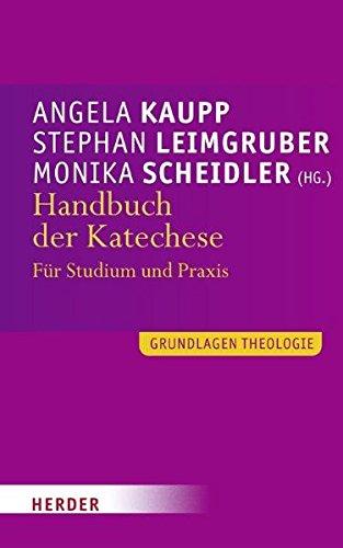 Handbuch der Katechese: Für Studium und Praxis (Grundlagen Theologie)