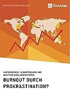 Burnout durch Prokrastination? Hintergruende, Zusammenhang und wichtige Einflussfaktoren